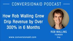 How Rob Walling Grew Drip Revenue by Over in 6 Months 6 Months, 6 Mo