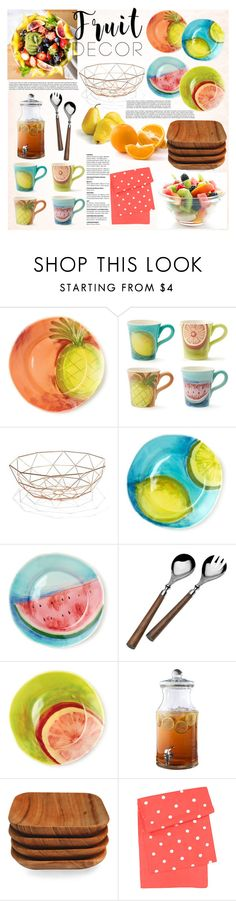 """""""fruit dinner"""" by thysania ❤ liked on Polyvore featuring interior, interiors, interior design, home, home decor, interior decorating, Vietri, Loria, Be Home and Kate Spade"""