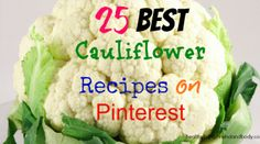 25 Best Cauliflower Recipes on Pinterest