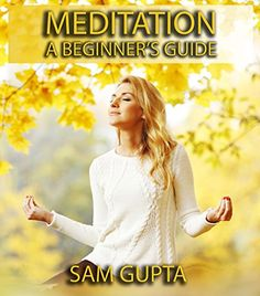 Meditation For Beginners: How to decrease stress, gain focus and destroy negative thoughts (Gupta Guides) - Kindle edition by Sam Gupta. Health, Fitness & Dieting Kindle eBooks @ Amazon.com.