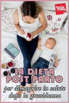 La dieta post parto per dimagrire in salute dopo la gravidanza - Melarossa Every woman, after giving birth, asks herself these questions: when will I return to my healthy weight? Postpartum Diet, How To Clean Suede, Lose Weight, Weight Loss, Organizing Your Home, Organizing Tips, Organising, Home Management, Wellness