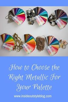 Do you look better in gold or silver? How about a shiny metal or a brushed one? Discover how to choose the right metallic for your palette so that you shine