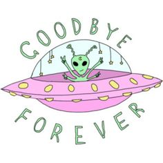 goodbye drawing art cute forever hipster Typography design green stars starry artist pink Starship type digital art alien transparent UFO spaceship digital drawing overlay goodbye forever overlays spaced out Transparents space out
