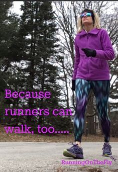 Because runners can walk, too