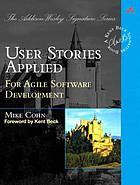User stories applied : for agile software development @005.1 C66 2004