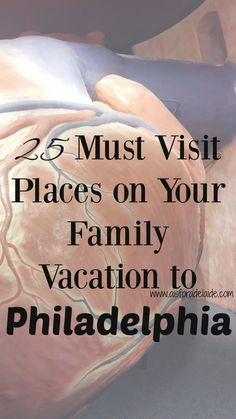 25 Must See Places to Visit when you Travel to Philadelphia