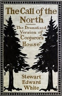 The Call of the North (Illustrated): Being a Dramatized Version of Conjuror's House (Classic Romance Book 9) - Kindle edition by Stewart Edward White. Romance Kindle eBooks @ Amazon.com.