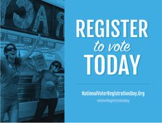 Exercise your #RIGHT ! #VoterRegistrationDay ! Register to vote today