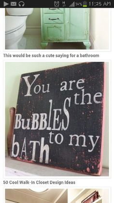 Definitely a cute saying for the bathroom!