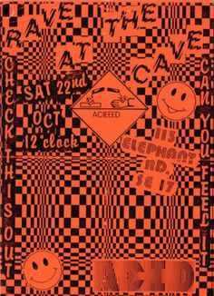 c86:  Rave At The Cave flyer, c. late 80s One of the early Acid House nights in South London. It was soon closed by the police as part of Operation Dica (acid spelt backwards) Further info HERE