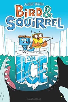 Bird & Squirrel on Ice by James Burks is the perfect graphic novel to put in the hands of kids who think they don't enjoy reading. This graphic novel has fast-paced action, humor and irresistible characters. Funny Books For Kids, Books For Boys, Childrens Books, Best Books List, Good Books, Book Lists, Great Whale, Wimpy Kid, Books