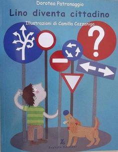 Lino diventa cittadino. Educazione stradale per bambini