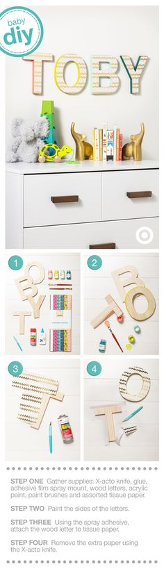 Add a personalized touch to Baby's nursery with this Wooden Letter DIY. Easily find everything you need—Hand Made Modern Wooden Letters, Acrylic Paint and Paint Brush Set, patterned tissue paper, glue, X-acto knife, glue and adhesive film spray mount—and get creative. Choose to mix and match or be matchy-matchy. It's completely up to you. Have fun with it!