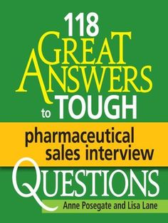 118 GREAT Answers to Tough Pharmaceutical Sales Interview Questions, a book by Anne Posegate, Lisa Lane Sales Interview Questions, Interview Answers, Job Interview Tips, Interview Preparation, Job Interviews, Medical Sales Jobs, Pharmaceutical Sales, Atlas Book, Pharmacy School