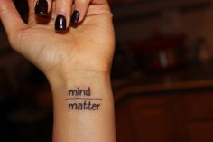 """Obsessed with my new wrist tattoo! """"Mind over Matter"""""""