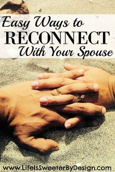 Easy ways to reconnect with your spouse from lifeissweeterbydesign.com. Relationship advice, tips and ideas to support your relationship goals for happy friendships and happy relationships. Tools that work well with relationship quotes and inspirational quotes. For more great inspiration follow us at 1StrongWoman.