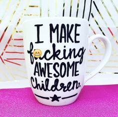 Mature- Funny Father's Day mug- I make fu*king awesome children- gifts for dad- Father's Day gifts- funny gifts- funny mugs- dad gifts- dad by PickMeCups on Etsy