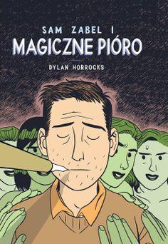 "Dylan Horrocks (scen. & rys.), ""Sam Zabel i magiczne pióro"", Timof i cisi wspólnicy, 2015."