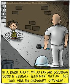 In A Dark Alley, Mr Clean And Scrubbing Bubble Eyeball Their Next Victim But This Was No Ordinary Opponent - Funny Memes. The Funniest Memes worldwide for Birthdays, School, Cats, and Dank Memes - Meme Memes Humor, Funny Memes, Funny Quotes, Puns Jokes, Funny Cartoons, Funny Comics, Mama Jokes, Mr Clean, Funny Clean