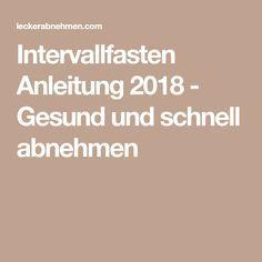 Intervallfasten Anleitung 2018 - Gesund und schnell abnehmen
