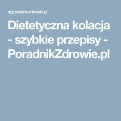Dietetyczna kolacja - szybkie przepisy - PoradnikZdrowie.pl