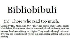 """Bibliobibuli - Reading too much: Is that even possible? The literal meaning of the word is more likely: """"book drunk""""!"""