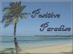 My blog 'Positive Paradise'