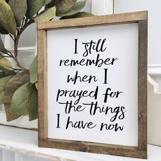 Farmhouse style decorating - I Still Remember When I Prayed Prayer Sign Wood Framed Sign Rustic Decor Farmhouse Style Decor Gallery Wall Handmade Home Decor, Diy Home Decor, Home Decor Quotes, Decorations For Home, Home Wall Decor, Wall Decor Crafts, Wall Letters Decor, Living Room Decor Quotes, Diy Wall Decor For Bedroom