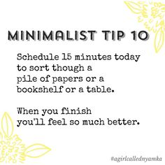 Tip 10.  Take 15 to sort through the #clutter and stuff.