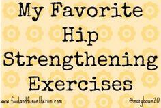 My Favorite Hip Strengthening Exercises - Food and Fun on the Run