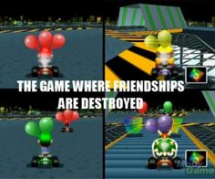 """""""Mario Kart truth lol"""" Excuse you. Mario Kart is no laughing matter. That stuff is life or death. Mario Kart 64, Mario Kart Memes, Mario And Luigi, Cousins, Video Game Memes, Video Games, Battle Royale, Mario Party, Gaming Memes"""