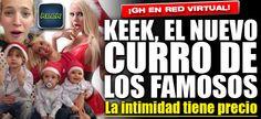 KEEK, EL NUEVO CURRO DE LOS FAMOSOS  http://elsensacional.infonews.com/nota/11664-keek-el-nuevo-curro-de-los-famosos-la-intimidad-tiene-precio/