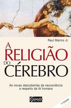 Baixar Livro A Religião do Cérebro - Raul Marino Jr. em Pdf, mobi e epub