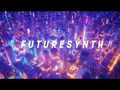 Futuresynth: A Synthwave Mix [Chillwave - Retrowave] Computer Music, Neon Aesthetic, Best Youtubers, Music Songs, Futuristic, Cyber, Neon Signs, Make It Yourself, Apocalypse