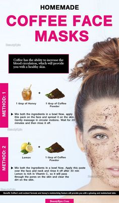 5 Top DIY Coffee Face Masks for Healthy and Gorgeous Skin is part of Coffee face mask - Coffee has the ability to increase the blood circulation, which will provide you with a healthy skin Here we present a few coffee face masks that will Homemade Face Masks, Homemade Skin Care, Homemade Beauty, Homemade Moisturizing Face Mask, Diy Exfoliating Face Scrub, Diy Face Scrub, Face Scrub Homemade, Diy Scrub, Beauty Care