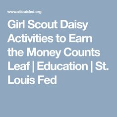 Girl Scout Daisy Activities to Earn the Money Counts Leaf | Education | St. Louis Fed