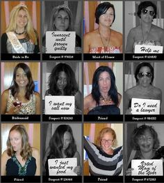 Bachelorette /Bridesmaids before and after mugshot photos. These are hilarious and a great conversation piece!