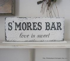 SMORES BAR love is sweet Self Standing Sign / Shabby Vintage Wedding Signs / ORIGINAL Design by The Back Porch Shoppe 4 3/4 x 12 on Etsy, $21.95