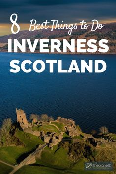 8 of the best things to do in Inverness, Scotland, including stops in Loch Ness and the Ness Islands. The best of travel in the Scottish Highlands. | Blog by The Planet D: Canada's Adventure Travel Couple
