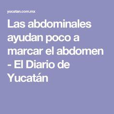 Las abdominales ayudan poco a marcar el abdomen - El Diario de Yucatán