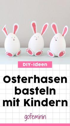 Osterhasen basteln mit Kindern - einfache DIY-Ideen für Oster-Deko #ostern #osterdeko #bastelnmitkindern #basteln #osterhasen