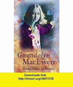 Selected Poetry of Gwendolyn Macewen (9781860490736) Gwendolyn MacEwen , ISBN-10: 1860490735  , ISBN-13: 978-1860490736 ,  , tutorials , pdf , ebook , torrent , downloads , rapidshare , filesonic , hotfile , megaupload , fileserve