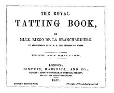 """Cover of Mlle Riego's 1867 Royal Tatting Book. Link goes to article by Georgia Seitz where she translates vintage tatting terms into modern directions. She has re-written the """"Lily of the Valley"""" edging pattern to make it easier to follow."""