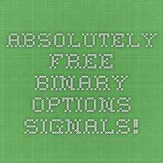 Absolutely free binary options signals!