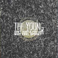 The Young - Don't hustle for love/Why feel spooky? EP