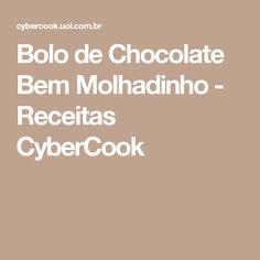 Bolo de Chocolate Bem Molhadinho - Receitas CyberCook