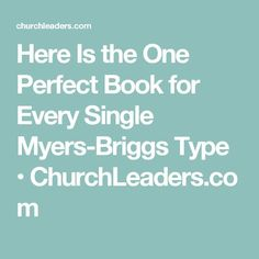 Here Is the One Perfect Book for Every Single Myers-Briggs Type • ChurchLeaders.com