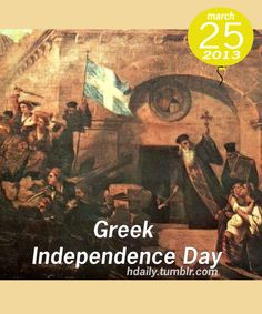 Greek Independence Day: National Day of Celebration of Greek & American Democracy! Greek Independence, Greece Photography, Go Greek, Crete, How To Get, History, Painting, Revolution, Celebration