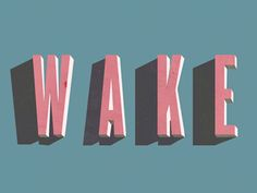 """""""Wake"""" #3D #Type"""