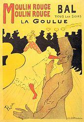 """Henri de Toulouse-Lautrec (1864-1901) : """"Moulin Rouge: La Goulue""""  1891  , lithograph four colour  , 170 ×118.7 cm  , printed in 3.000  .La Goulue ,  vrai nom Louise Weber d'une famille juive originaire d'Alsace ;   de 1890 à 1895 qu'elle est engagée au Moulin-Rouge en 1890  sera licenciée en 1894 et se lancera comme artiste dans les foires. À partir de 1923 sa vie tourne à la déchéance de l'alcoolisme et elle meurt en 1929 à l'hôpital Lariboisière de Paris"""